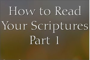 read your scriptures